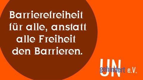 Plakat von UNgehindert e.V.: Barrierefreiheit für alle, anstatt alle Freiheit den Barrieren