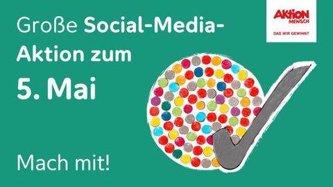 Plakat: Große Social Media Aktion zum 5. Mai der Aktion Mensch